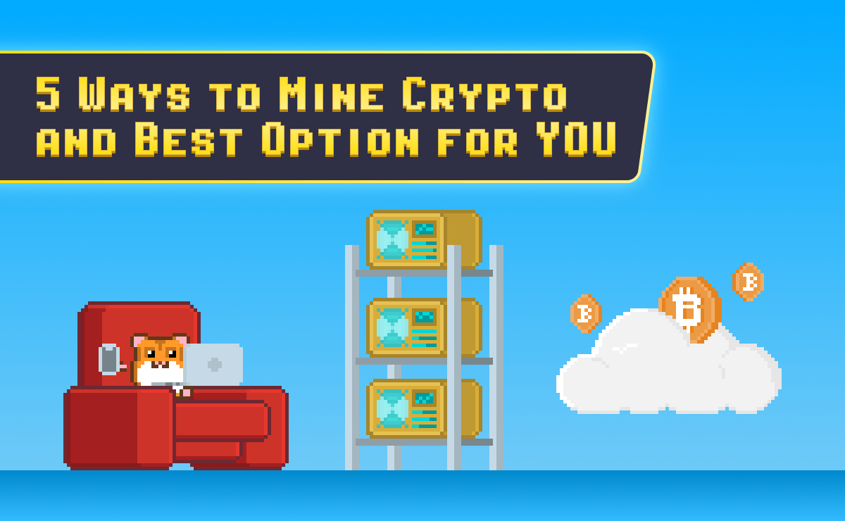 5 Ways to Mine Crypto and Best Option for You