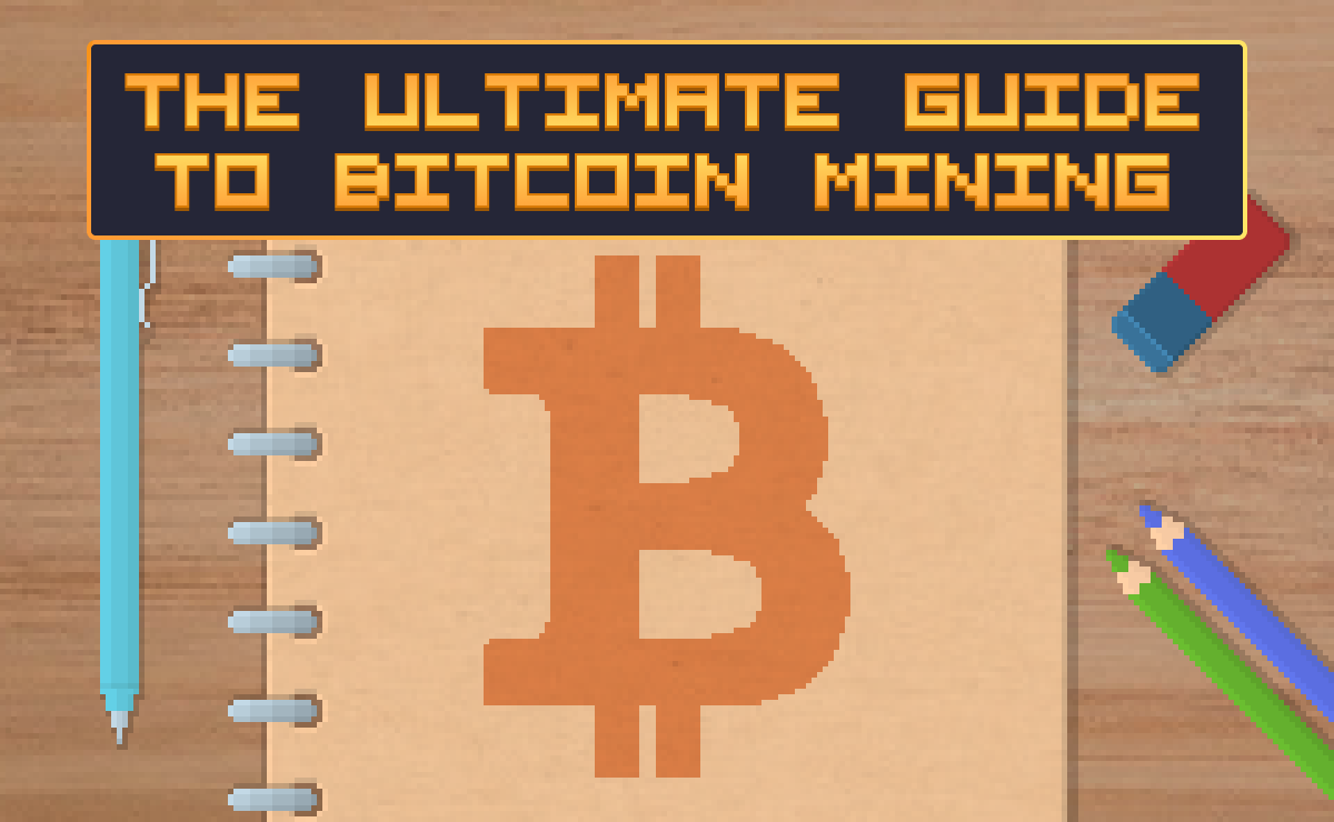 Bitcoin Mining: Everything You Wanted to Know