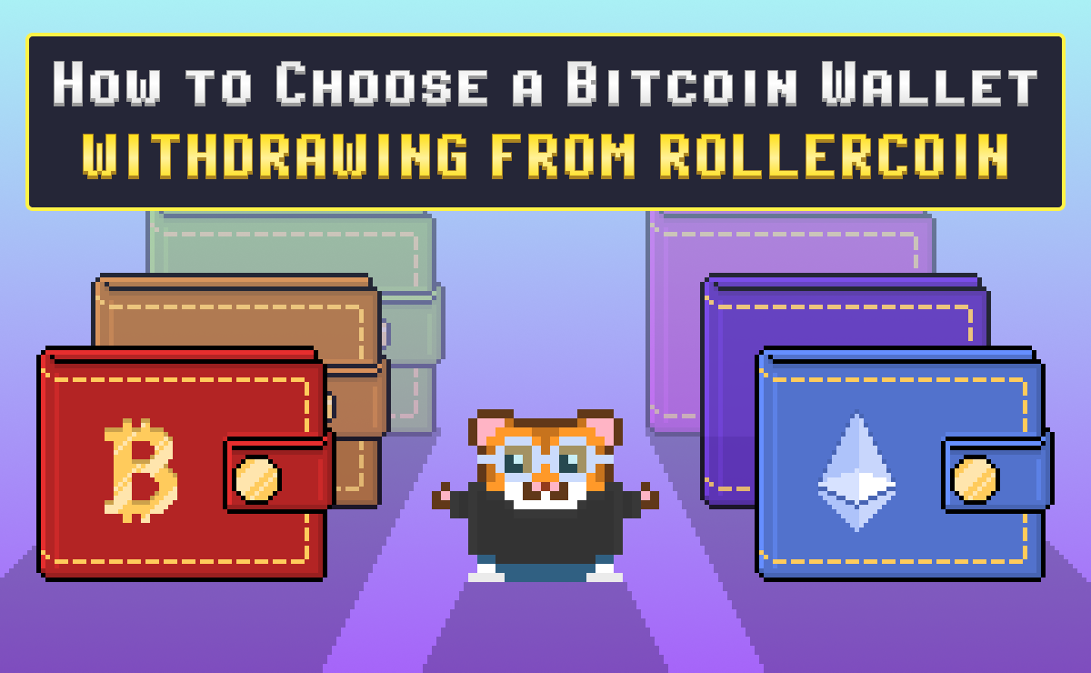 How to Choose a Bitcoin Wallet – Withdrawing From RollerCoin